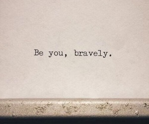 quotes, be you, and brave image