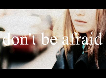 don't be afraid image