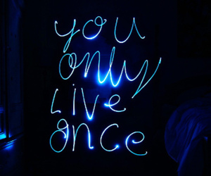 light, you only live once, and yolo image