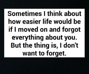 forgetting, life, and love quotes image