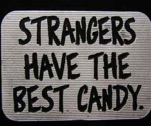 candy, strangers, and quote image