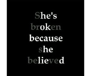 broken, quotes, and believe image