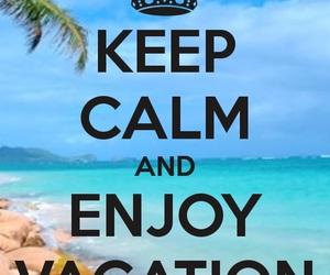 keep calm and enjoy vacation image