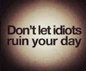 idiot, day, and quote image