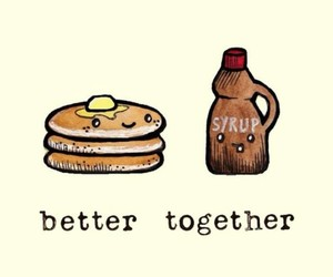 better together, pancakes, and syrup image