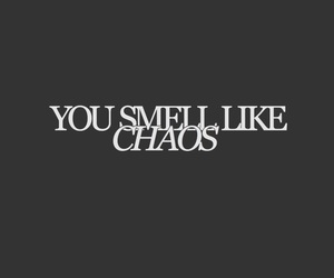 chaos, quotes, and tumblr image
