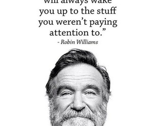 quotes, robin williams, and wisdom words image