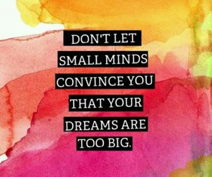 big, dreams, and quote image
