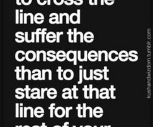 quotes, life, and consequences image