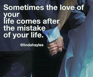 mistakes, love, and life image