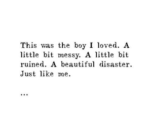 love, quotes, and beautiful disaster image