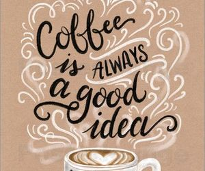 coffee, cup, and goodmorning image