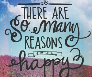 happy, quotes, and reason image