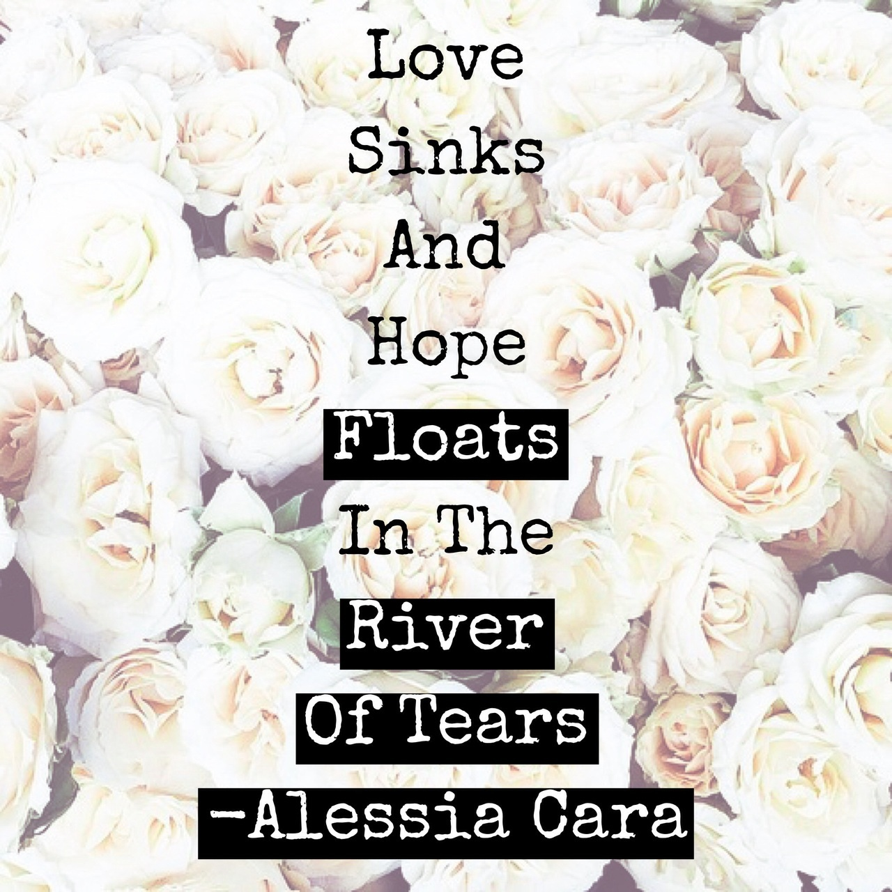 Love Sinks And Hope Floats In The River Of Tears