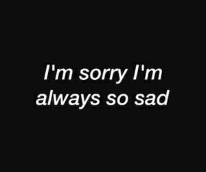 sad, quotes, and sorry image