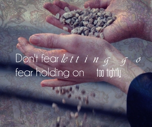 fear, letting go, and hands image