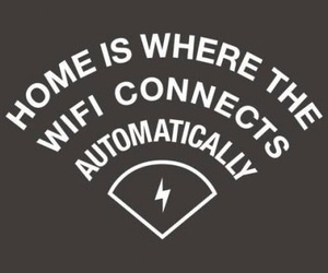 wifi, home, and quotes image