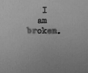 broken, sad, and quotes image