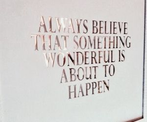 quotes, believe, and words image