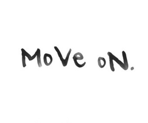 quotes, move on, and text image