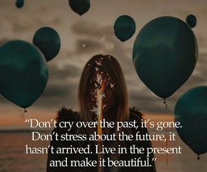 beautiful life, future, and past image