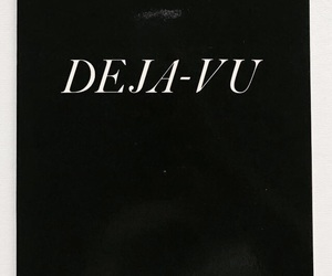 black, quotes, and déjàvu image