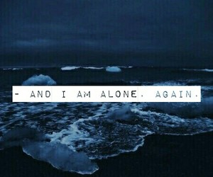 again, alone, and life image