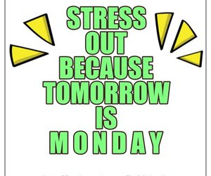 hate, Sunday, and stress out image