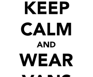 keep calm and vans image