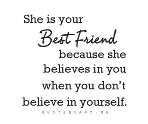 believe, you, and best friend image