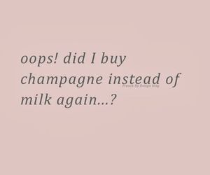 champagne, quotes, and funny image