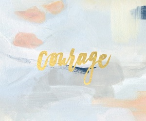courage, gold, and pastel image