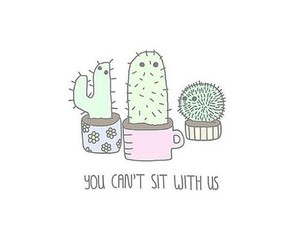 cactus, tumblr, and you can't sit with us image