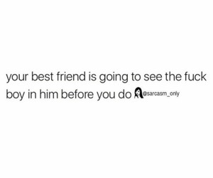 friendship, quotes, and fuckboy image