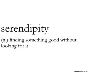 serendipity, quotes, and good image