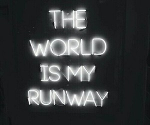 quotes, world, and runway image