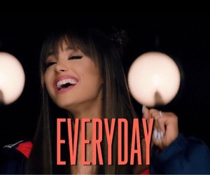 everyday and ariana grande image