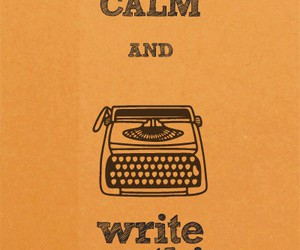 keep calm, write, and text image