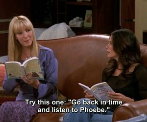 monica, phoebe, and quotes image