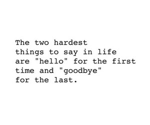 quote, goodbye, and hello image