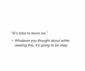 move on, quote, and love image