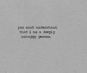 unhappy, sad, and quotes image