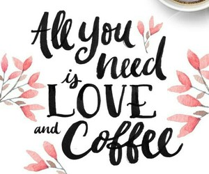 quote, coffee, and love image