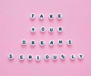 Dream, quotes, and pink image