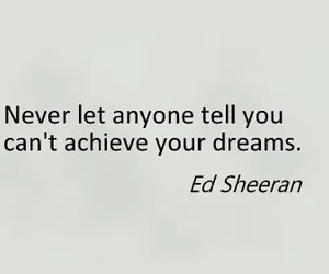 quote, ed sheeran, and Dream image