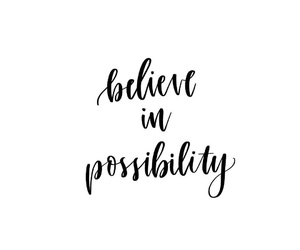 quotes, believe, and possibility image