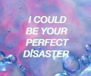 quotes, aesthetic, and disaster image