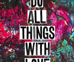 do all things with love image