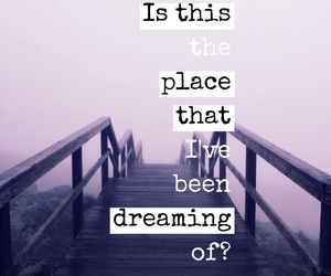 Dream, place, and you image