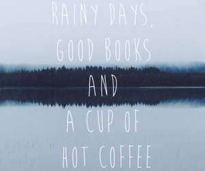 rainy day, coffee, and quotes image